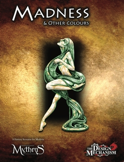Madness & Other Colours: A Mythras Adventure